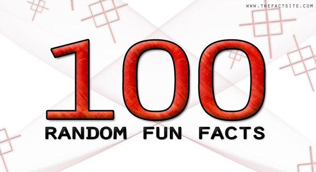 100 random fun facts